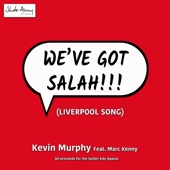 We've Got Salah (Liverpool Song) [feat. Marc Kenny] - Kevin Murphy