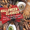 Halloween Classics: The Evil, The Demented, and The Just Plain Weird