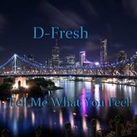 D-FRESH - Tell Me What You Feel