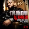 I'm On One (feat. Drake, Rick Ross & Lil Wayne) - Single, DJ Khaled