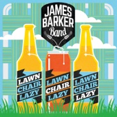 James Barker Band - Lawn Chair Lazy artwork