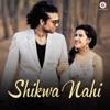 Shikwa Nahi Single