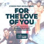For the Love of You (feat. Nicole Henry) [Frankie Feliciano Ricanstruction Remix]