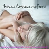 Musique d'ambiance pour l'amour: musique instrumentale soft et chill out pour nuit d'amour