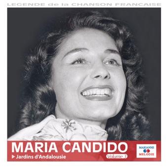 """Jardins d'Andalousie, Vol. 3 (Collection """"Légende de la chanson française"""") – Maria Candido"""