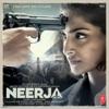 Neerja (Original Motion Picture Soundtrack) - EP