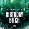 Birthday Bitch - Single