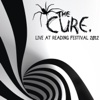 Live at Reading Festival 2012 (Live) - The Cure, The Cure