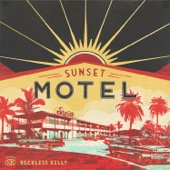 Sunset Motel - Reckless Kelly, Reckless Kelly