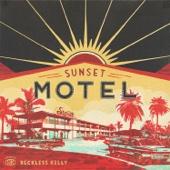 Reckless Kelly - Sunset Motel  artwork
