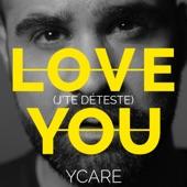 Love You (J'te déteste) - Single