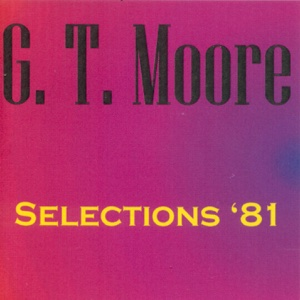 Selections '81 – EP – G.T. Moore