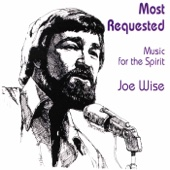 Most Requested: Music for the Spirit, Vol. 1 - Joe Wise