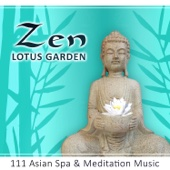 Zen Lotus Garden: 111 Asian Spa & Meditation Music, Sound Therapy for Yoga & Relaxation, Pure Massage, Healing Songs for Deep Sleep
