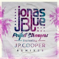 Perfect Strangers (feat. JP Cooper) - Jonas Blue