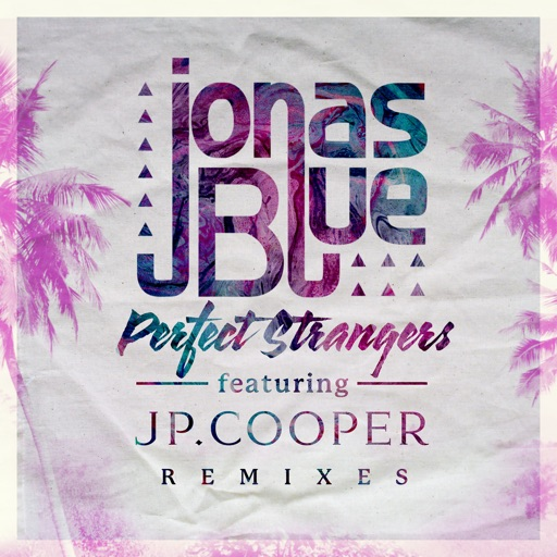 Jonas Blue - Perfect Strangers (feat. JP Cooper) [Club Mix]
