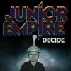 JUNIOR EMPIRE - Decide