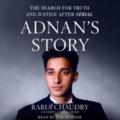 Adnan's Story: The Search for Truth and Justice After Serial (Unabridged) - Rabia Chaudry Cover Art