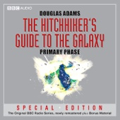The Hitchhiker's Guide to the Galaxy: The Primary Phase (Dramatised) (Unabridged) - Douglas Adams