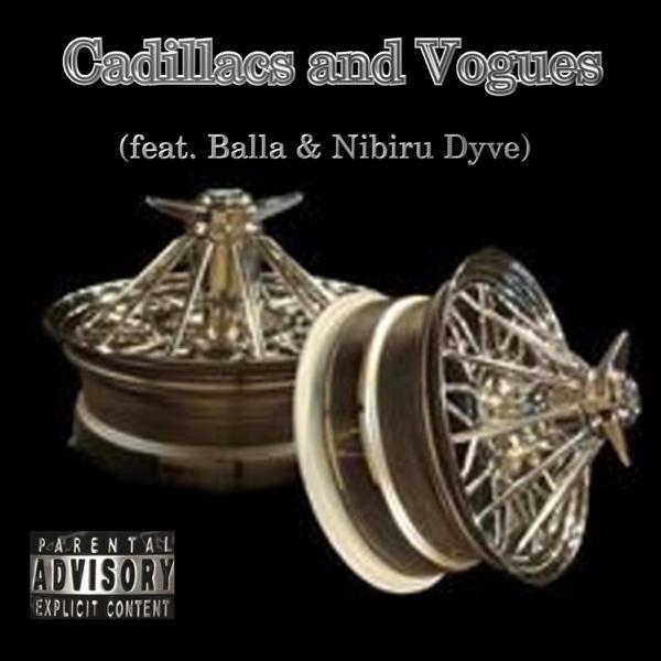 Balla - Cadillacs and Vogues (feat. Balla & Nibiru Dyve) - Single