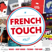 French Touch, Vol. 2: Electronic Music Made In France (House, Deep House, Techno, Trip-Hop...)