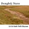 Lê Lê Gulê / Telli Heyran - Dengbej Nûro, Dengbej Nûro
