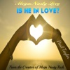 Mega Nasty Love: Is He in Love? - Single
