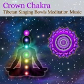 Tibetan Singing Bowls Meditation Music for Chakra Healing: Crown Chakra (For Brain Health, Spirituality & Divine Wisdom)