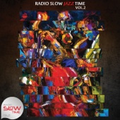 Radio Slow Jazz Time, Vol. 2