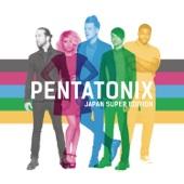 Pentatonix (Japan Super Edition)