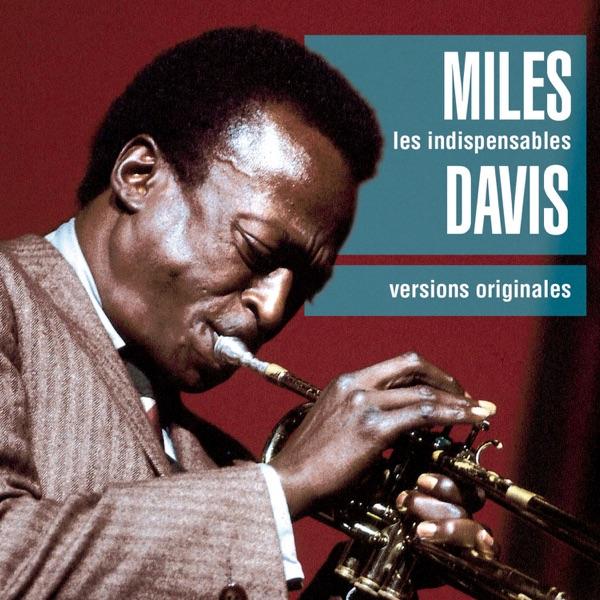 Les Indispensables: Miles Davis | Miles Davis