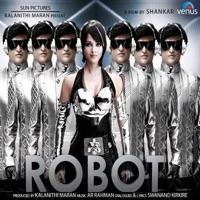 Robot (Original Motion Picture Soundtrack) - A. R. Rahman, Suzanne & Kash n' Krissy