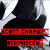 Scott Chapman: Reminiscent