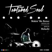 Makin' Me Better (Malachi Remix)