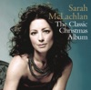 The Classic Christmas Album, Sarah McLachlan