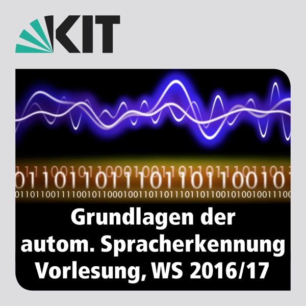 Grundlagen der Automatischen Spracherkennung, WS16/17, Vorlesung