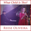 What Child Is This? - Single, Reese Oliveira