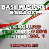 Basi musicali karaoke: Italo disco (The Best of 80's Remixes, Vol. 1)