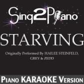 Starving (Originally Performed By Hailee Steinfeld, Grey & Zedd) [Piano Karaoke Version] - Sing2Piano