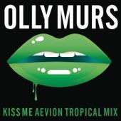 Kiss Me (Aevion Tropical Mix) - Single