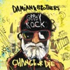Gypsy Rock: Change or Die, Damian & Brothers