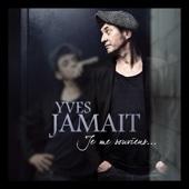 Je me souviens - Yves Jamait