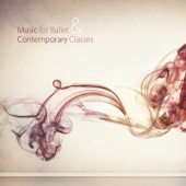 Music for Ballet and Contemporary Classes (35 Original Songs for Ballet Class and Choreography)