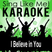 I Believe in You (Karaoke Version)