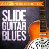 A Beginners Guide to: Slide Guitar Blues