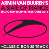 A State of Trance Radio Top 20 - April / May / June 2013 (Including Classic Bonus Track) cover art