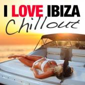 I Love Ibiza - Chill Out