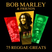 Bob Marley & Friends (75 Reggae Greats)
