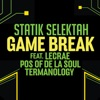 Game Break (Single) [feat. Lecrae, Posdnuos of De La Soul & Termanology] - Single, Statik Selektah