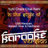 [Download] Yuhi Chala Chal Rahi (In the Style of Udit Narayan, Kailash Kher & Hariharan) [Karaoke Version] MP3